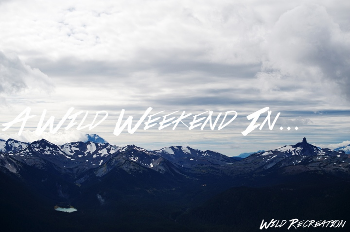 A Wild Weekend in Whistler